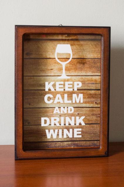 Fique calmo e beba vinho