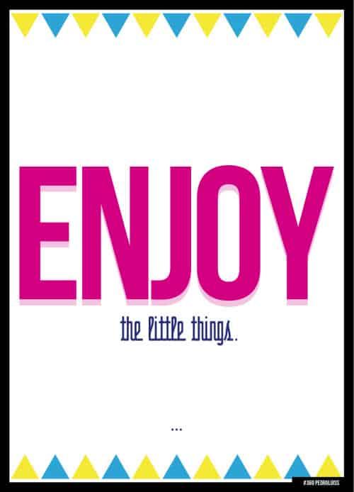 desfrute as pequenas coisas