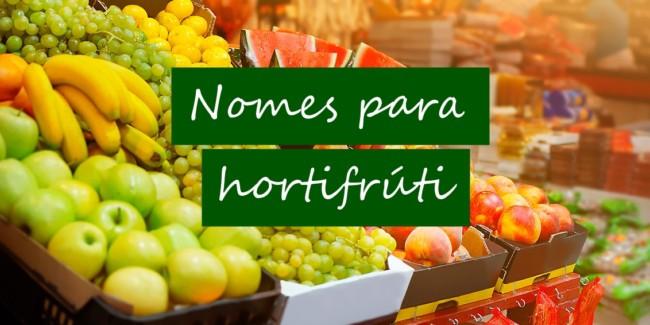 nomes para hortifruti