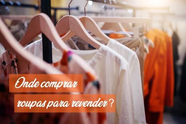 onde comprar roupa para revender