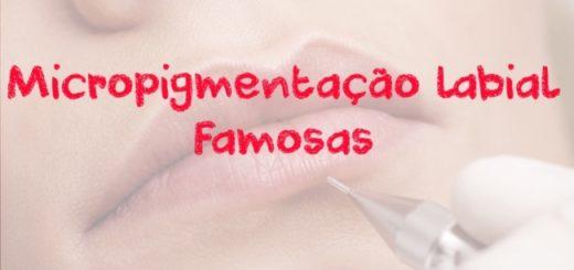 micropigmentacao labial famosas