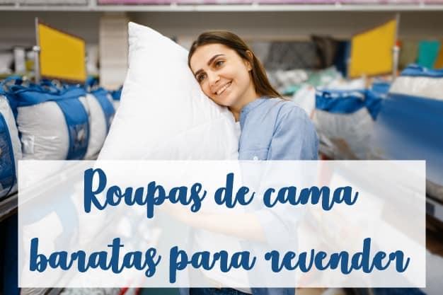 roupas de cama baratas para revender