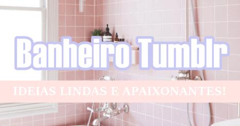 Capa do post Banheiro Tumblr