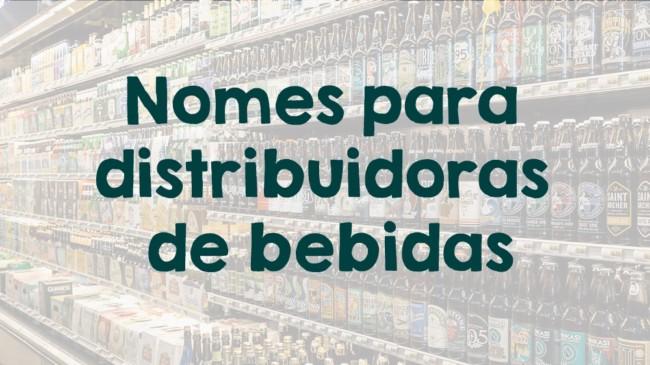 nomes para distribuidoras de bebidas